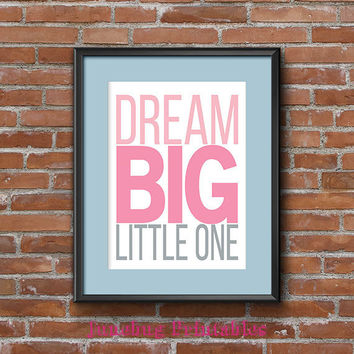 Pink nursery print, subway art, kids wall art, Dream big little one, inspirational quote, 8x10, printable, instant download, kids room print