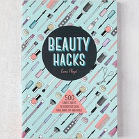 Beauty Hacks: 500 Simple Ways to Gorgeous Skin, Hair, Make-Up and Nails By Esme Floyd | Urban Outfitters