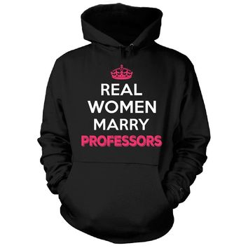 Real Women Marry Professors. Cool Gift - Hoodie