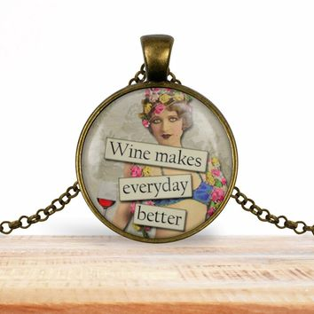 Wine makes everyday better wine lover pendant necklace, choice of silver or bronze, key ring option