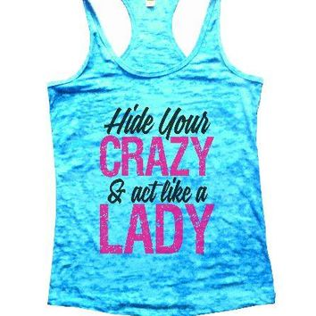 Hide Your Crazy & Act Like A Lady Burnout Tank Top By Womens Tank Tops