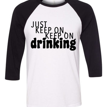 "Nick Jonas ""Champagne Problems - Just Keep On, Keep On Drinking"" Baseball Tee"