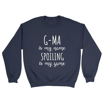 G-ma  is my name spoiling is my game Mother's day birthday gift for grandma grandmother Crewneck Sweatshirt