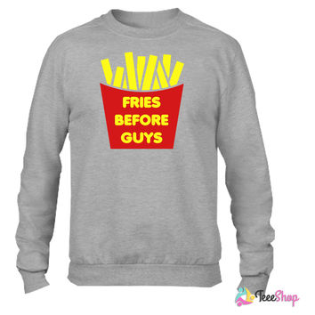 Fries Before Guys Crewneck sweatshirtt