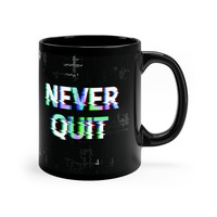 Never Quit black coffee mug 11oz