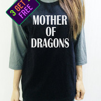 Mother of Dragons Shirt Geek Cool Tee Baseball Men Women Shirt Unisex Funny Tshirt Raglan 3/4 Long Sleeve