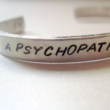 2-Sided Sherlock Inspired Bracelet - I'm Not A Psychopath - Hand Stamped Aluminum Cuff - customizable