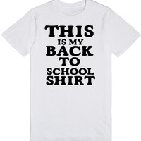 THIS IS MY BACK TO SCHOOL SHIRT | T-Shirt | SKREENED