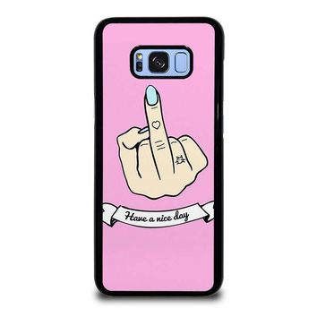 MIDDLE FINGER Have a Nive Day Samsung Galaxy S8 Plus Case Cover