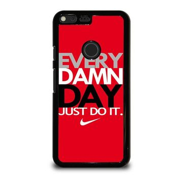 EVERY DAMN DAY 2 Google Pixel XL Case Cover