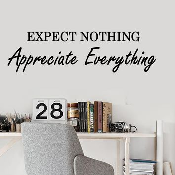 Vinyl Wall Decal Motivation Inspiring Success Quote Words Expect Nothing Appreciate Everything Stickers 2003ig (22.5 in X 6 in)