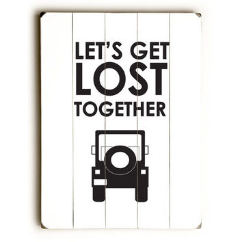 Let's Get Lost Together by Artist Amanda Catherine Wood Sign