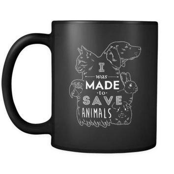 Veterinary I was made to save animals [Black] 11oz Black Mug