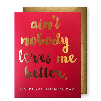 Nobody Loves Me Better Valentine Card