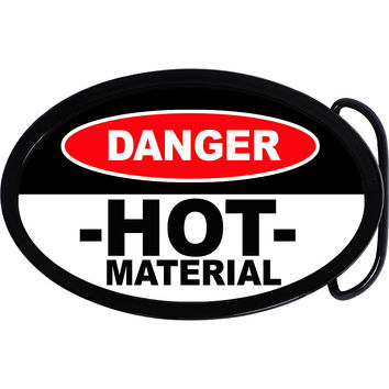 Hot Material Danger Belt Buckle