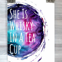 She Is Whisky In A Tea Cup Print Watercolor Quote Typography Poster Girly Bedroom Dorm Apartment Wall Art Home Decor