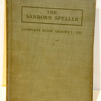 1911 The Sanborn Speller Complete Book Grades I - VIII by William Pelo & Edith Gardner. Antique Children's School Book. Rare Spelling Book.