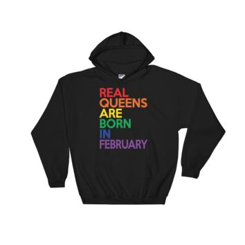 Real Queens Are Born In February - Hooded Sweatshirt