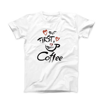 The But First Coffee ink-Fuzed Front Spot Graphic Unisex Soft-Fitted Tee Shirt