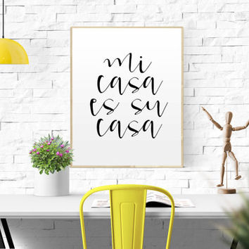 Printable Quote Mi Casa Es Su Casa Quote Poster Spanish Quote Spanish Decor Home Decor Welcome Print Home Sweet Home Printable Home Decor