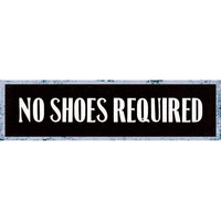 No Shoes Required Wood Sign