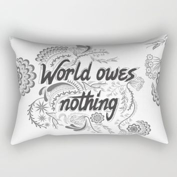 The world owes you nothing Rectangular Pillow by Famenxt | Society6
