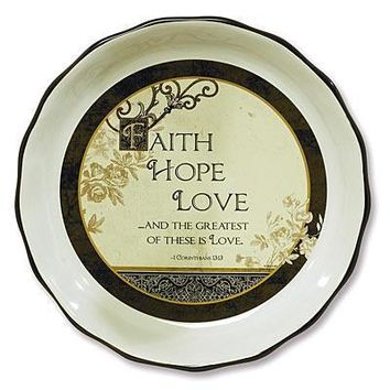 Scripture Gifts - Faith, Hope, Love Pie Plate