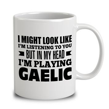 In My Head I'm Playing Gaelic
