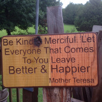 Mother Teresa Quote Wood Sign Be Kind Be Merciful Rustic Old Wood Ready To Hang Brown Letters Trust Jesus On Back Christian Gift