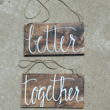 Better Together Wedding Chair Signs, Rustic Wedding Decor, Ceremony Decor, Reception Decor, Bride and Groom, Wedding Photo Props, Engagement