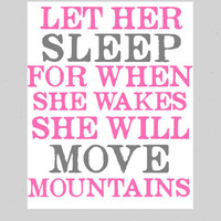 Nursery Decor- Girls Nursery Prints- Let Her Sleep For When She Wakes Quote Print- Choose Your Colors