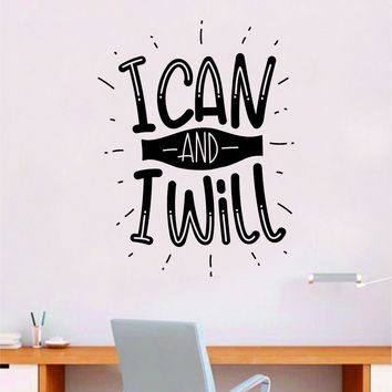 I Can and I Will V2 Quote Wall Decal Sticker Bedroom Room Art Vinyl Inspirational Motivational Teen School Baby Nursery Kids Office Gym