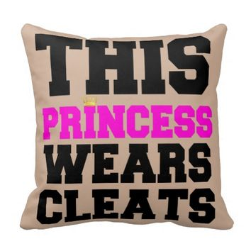THIS PRINCESS WEARS SOCCER SOFTBALL CLEATS PILLOWS