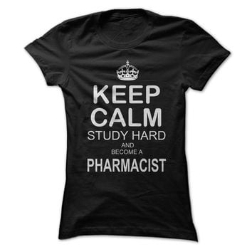 Keep Calm - Study Hard and become a Pharmacist.