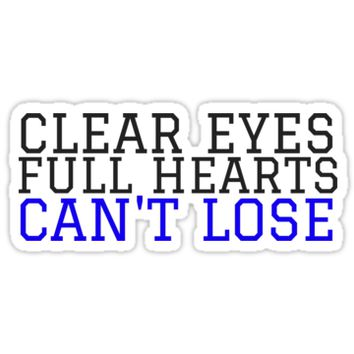 'Clear Eyes, Full Hearts, Can't Lose' Sticker by annmariestowe