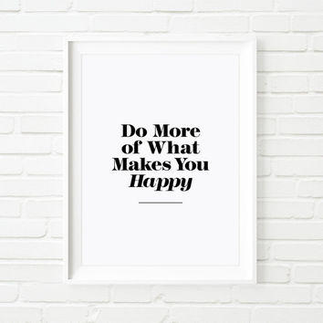 "Digital Print Art Poster ""Do More of What Makes You Happy Typography Wall Decor Home Decor Giclee Screenprint Letterpress Style Wall Hanging"