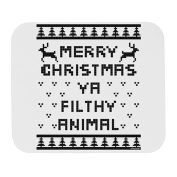 Merry Christmas Ya Filthy Animal Christmas Sweater Mousepad