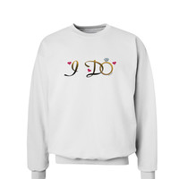 I Do - Bride Sweatshirt