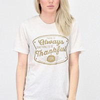 Always Something to be Thankful For Crew Tee {H. Oat}