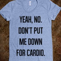 Fat Amy - Don't put me down for cardio. - corifraser