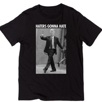 Haters Gonna Hate Trump T-Shirt