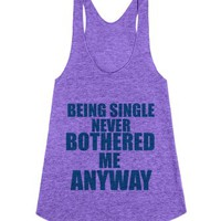 Being Single Never Bothered Me Anyway-Female Tri Orchid Tank