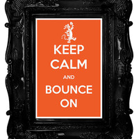 Keep Calm and Bounce On (Winnie the Pooh: Tigger) 8 x 12 Keep Calm and Carry On Parody Poster