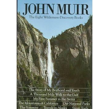 John Muir: The Eight Wilderness Discovery Books