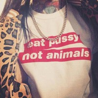 """Eat Pussy Not Animals"" Box Logo Tee"