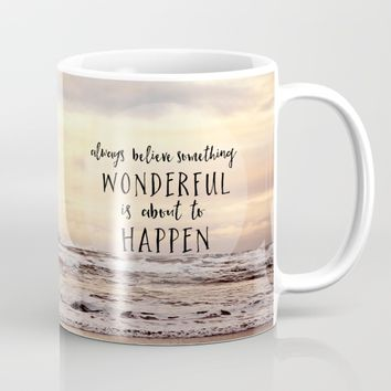 always believe something wonderful is about to happen Mug by Sylvia Cook Photography
