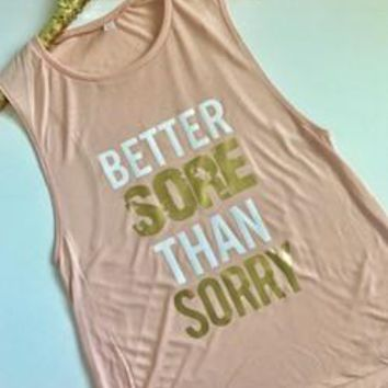 Better Sore Than Sorry - PEACH -Muscle Tank - Ruffles with Love - Womens Fitness Clothing - Workout Tank
