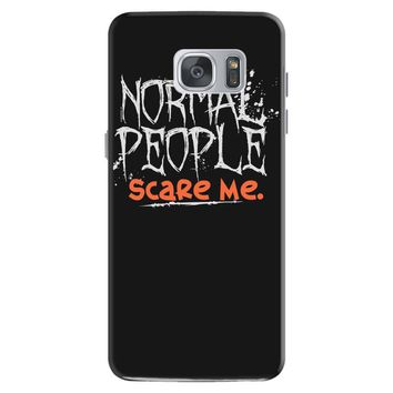 normal people scare me Samsung Galaxy S7