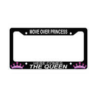 Move Over Princess Here Comes Queen Funny Car License Plate Frame