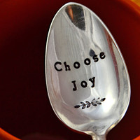Choose Joy. Hand stamped coffee spoon,tea spoon, inspirational quote.